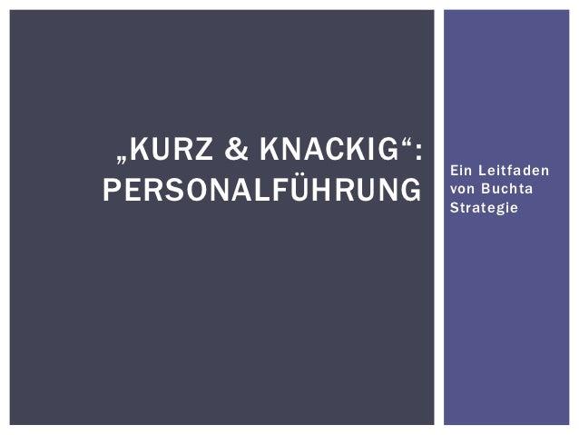 """""""KURZ & KNACKIG"""":   Ein LeitfadenPERSONALFÜHRUNG      von Buchta                     Strategie"""