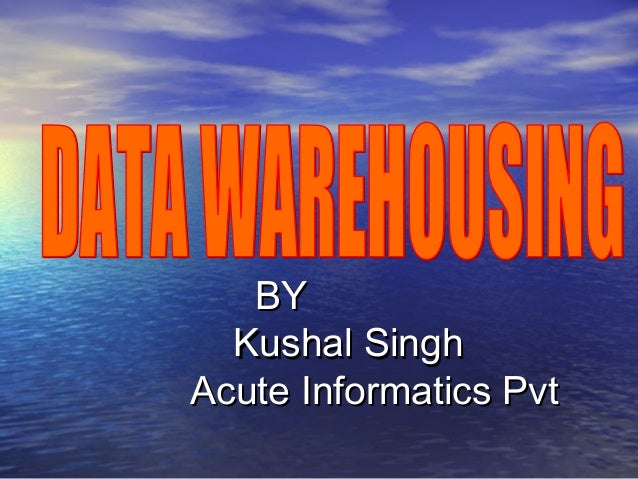 BY Kushal Singh Acute Informatics Pvt