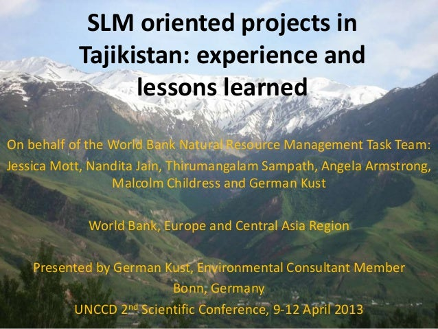 SLM oriented projects in           Tajikistan: experience and                 lessons learnedOn behalf of the World Bank N...