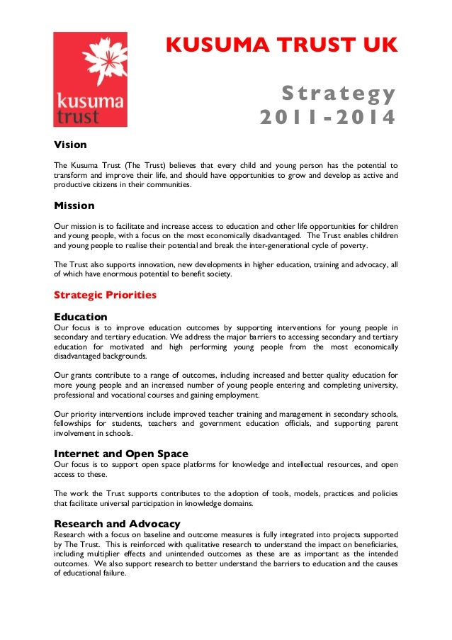 KUSUMA TRUST UK Strategy 2011-2014 Vision The Kusuma Trust (The Trust) believes that every child and young person has the ...