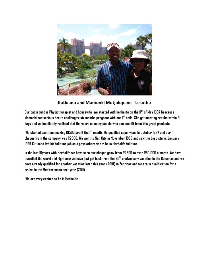 Kutloano and Mamonki Motjolopane - Lesotho  Our backround is Physiotherapist and housewife .We started with herbalife on t...