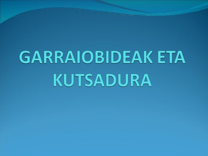 GARRAIOBIDE MOTA ASKO DAGOZ…