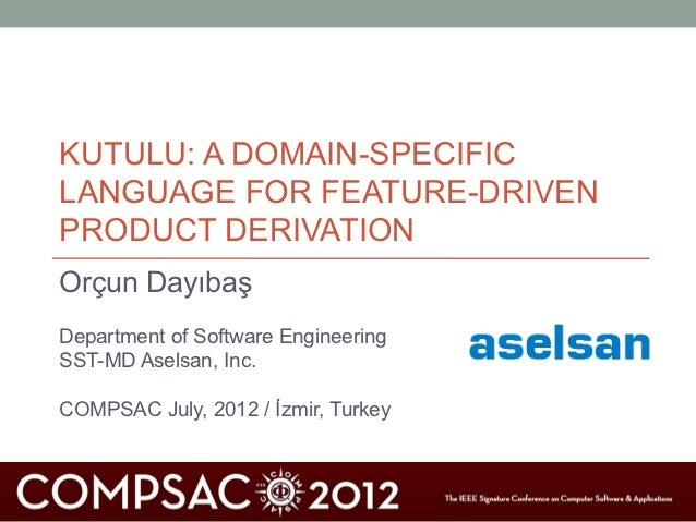 KUTULU: A DOMAIN-SPECIFICLANGUAGE FOR FEATURE-DRIVENPRODUCT DERIVATIONOrçun DayıbaşDepartment of Software EngineeringSST-M...