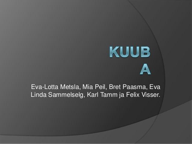 Eva-Lotta Metsla, Mia Peil, Bret Paasma, EvaLinda Sammelselg, Karl Tamm ja Felix Visser.