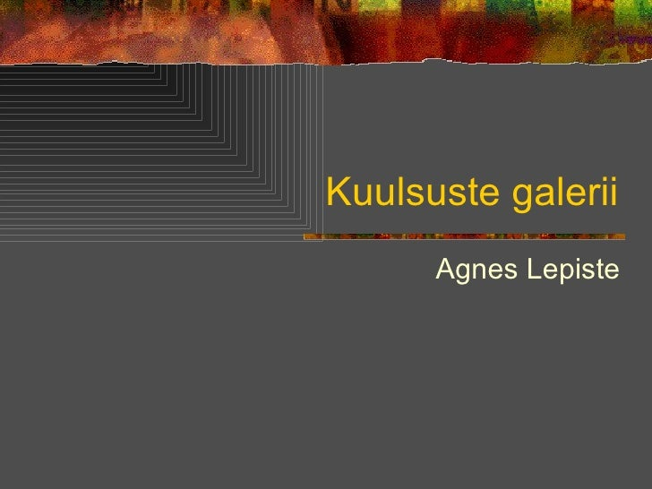 Kuulsuste galerii Agnes Lepiste