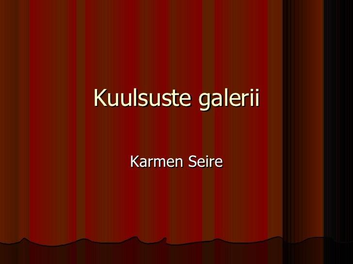 Kuulsuste galerii Karmen Seire