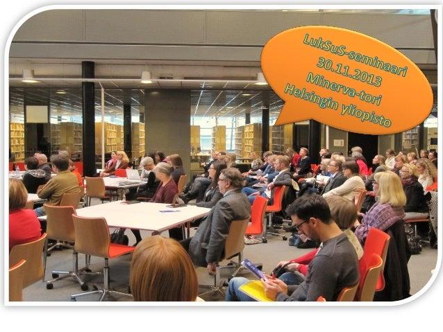 LukSuS-hankkeen johtaja, vieraiden kielten didaktiikan professori Heini-Marja Järvinen aloitti seminaarin kertomalla Miner...
