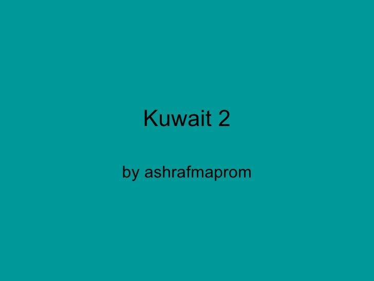 Kuwait 2 by ashrafmaprom