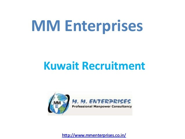 http://www.mmenterprises.co.in/ MM Enterprises http://www.mmenterprises.co.in/ Kuwait Recruitment