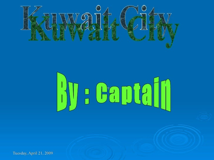 by Captain Kuwait City By : Captain