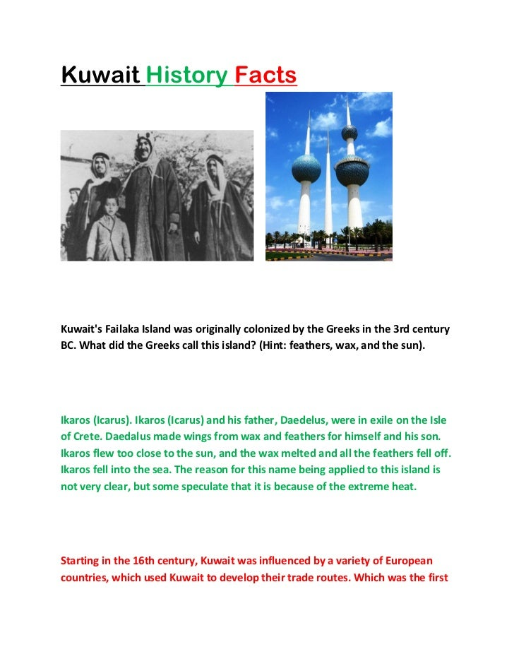Kuwait History FactsKuwaits Failaka Island was originally colonized by the Greeks in the 3rd centuryBC. What did the Greek...