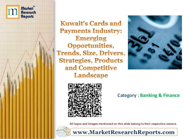 Kuwait's Cards and Payments Industry: Emerging Opportunities, Trends, Size, Drivers, Strategies, Products and Competitive Landscape