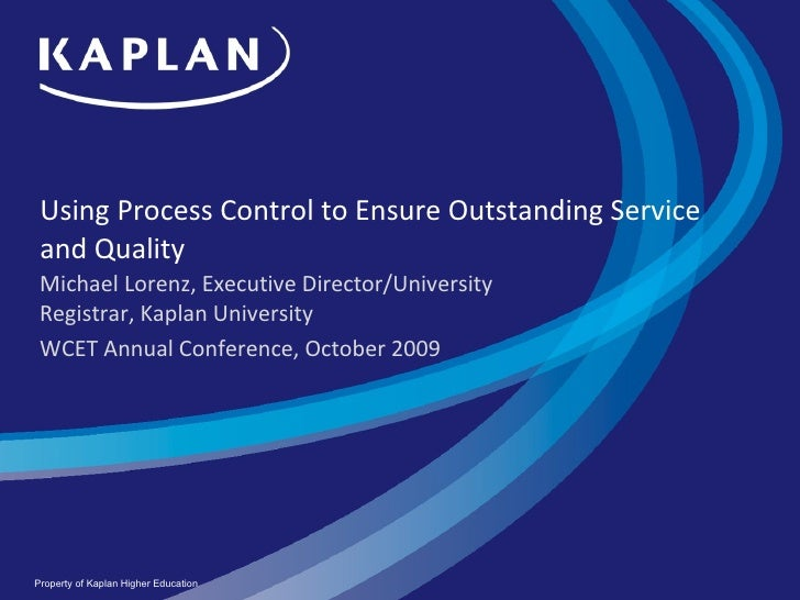 Using Process Control to Ensure Outstanding Service and Quality  Michael Lorenz, Executive Director/University Registrar, ...