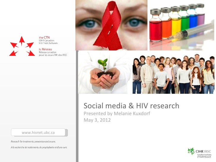 Social media & HIV research                    Presented by Melanie Kuxdorf                    May 3, 2012www.hivnet.ubc.ca