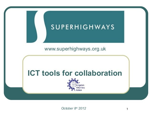 www.superhighways.org.ukICT tools for collaboration          October 8th 2012     1