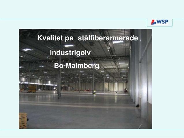 Kvalitet på stålfiberarmerade   industrigolv    Bo Malmberg
