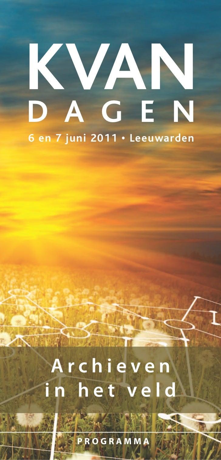 KVAND A G E N6 en 7 juni 2011 • Leeuwarden   Archieven  in het veld        programma