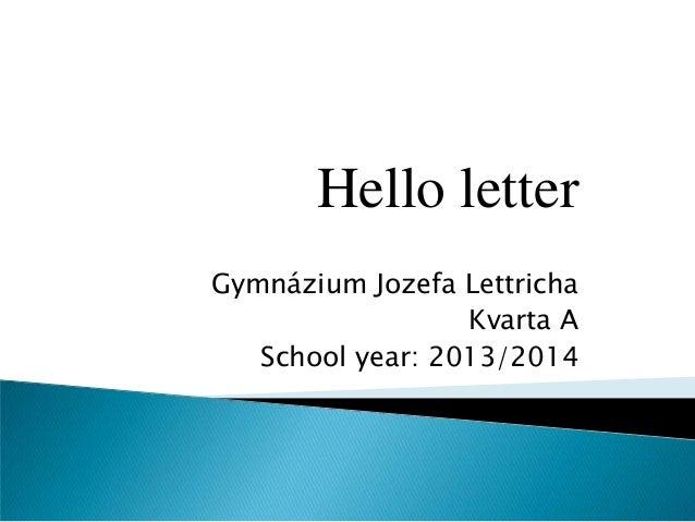 Kvarta a hello letter
