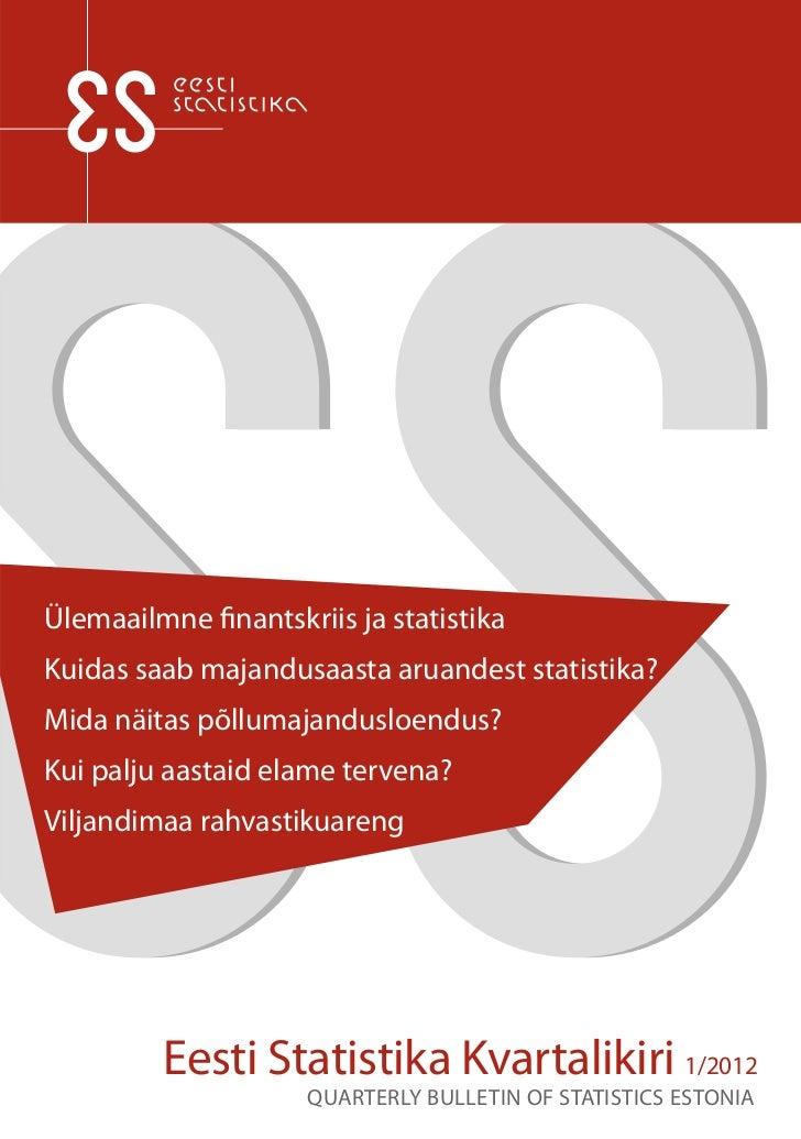 Ülemaailmne finantskriis ja statistikaKuidas saab majandusaasta aruandest statistika?Mida näitas põllumajandusloendus?Kui ...