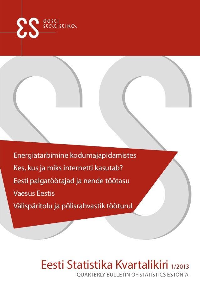 Energiatarbimine kodumajapidamistesKes, kus ja miks internetti kasutab?Eesti palgatöötajad ja nende töötasuVaesus EestisVä...