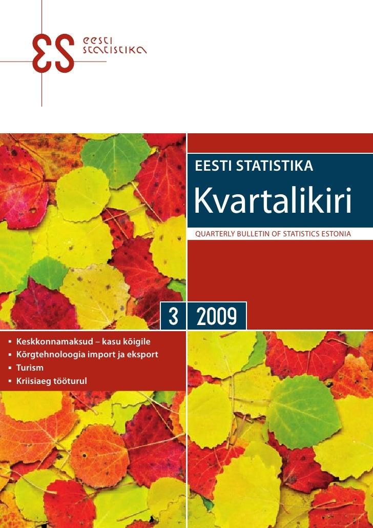 Eesti Statistika kvartalikiri 3/2009 / Quarterly bulletin of Statistics Estonia 3/2009
