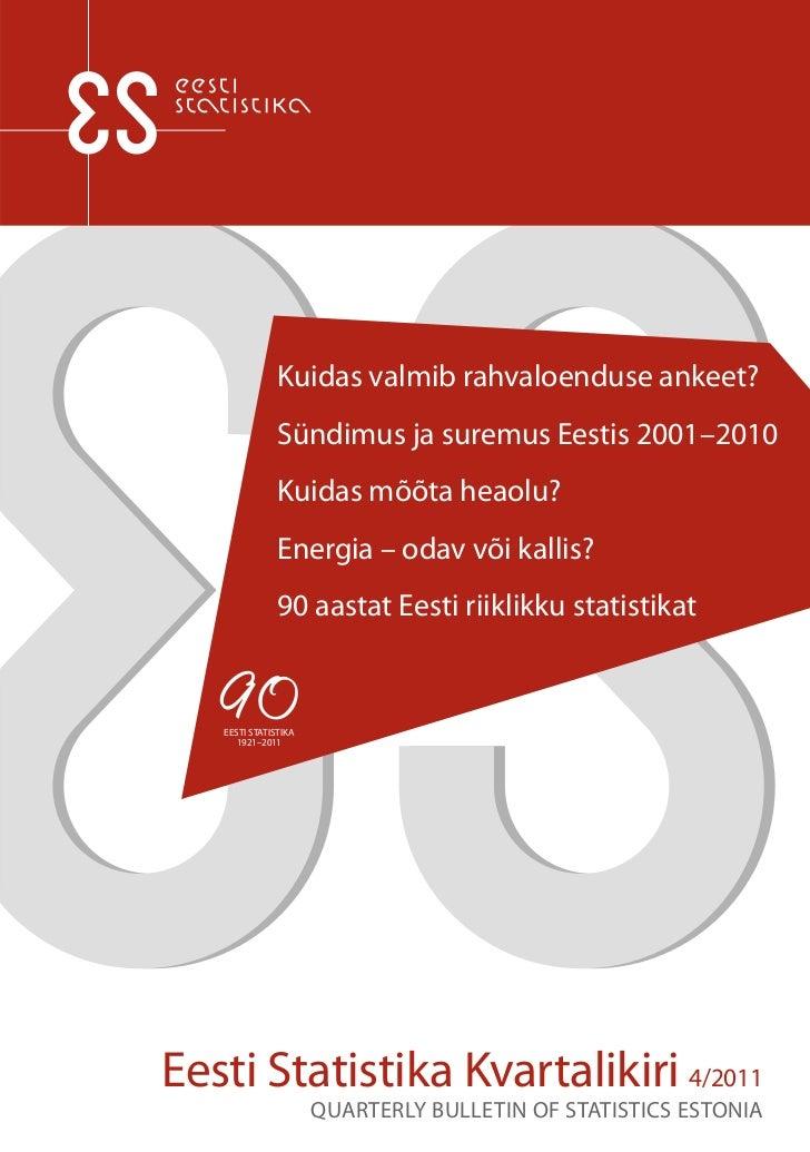 Kuidas valmib rahvaloenduse ankeet?               Sündimus ja suremus Eestis 2001–2010               Kuidas mõõta heaolu? ...