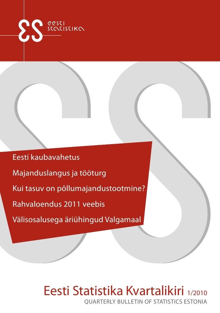 Eesti kaubavahetus Majanduslangus ja tööturg Kui tasuv on põllumajandustootmine? Rahvaloendus 2011 veebis Välisosalusega ä...