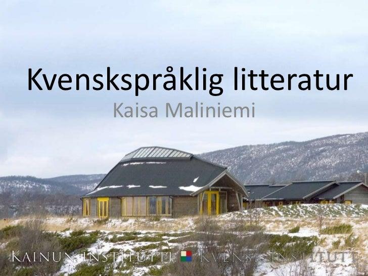 Kvenskspråklig litteratur      Kaisa Maliniemi