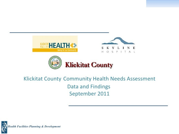 Klickitat County   Community Health Needs Assessment Data and Findings  September 2011