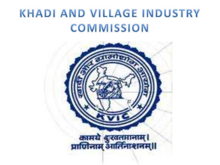 KHADI AND VILLAGE INDUSTRY