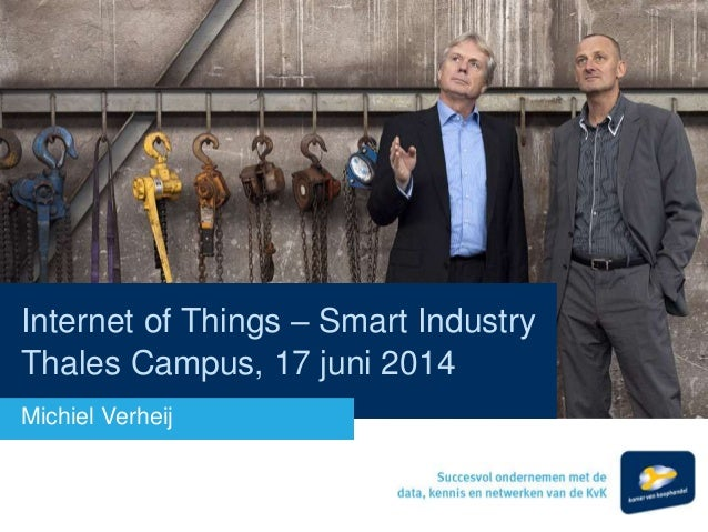 Internet of Things - Smart Industry bijeenkomst bij Thales Nederland i.s.m. Kamer van Koophandel
