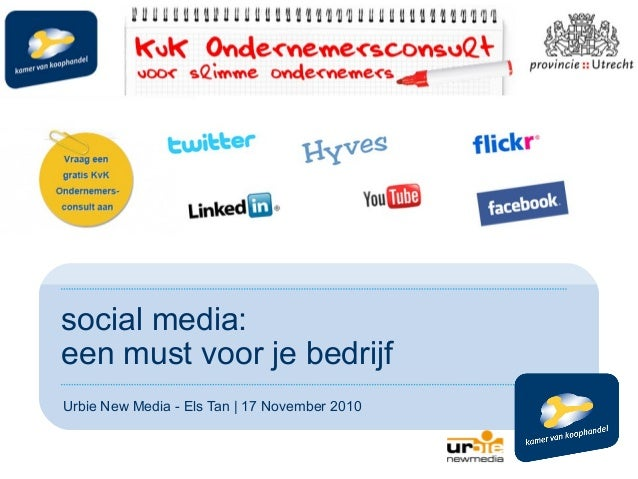 social media: een must voor je bedrijf Urbie New Media - Els Tan | 17 November 2010