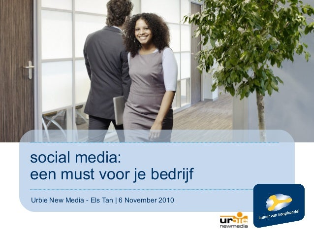 social media: een must voor je bedrijf Urbie New Media - Els Tan | 6 November 2010