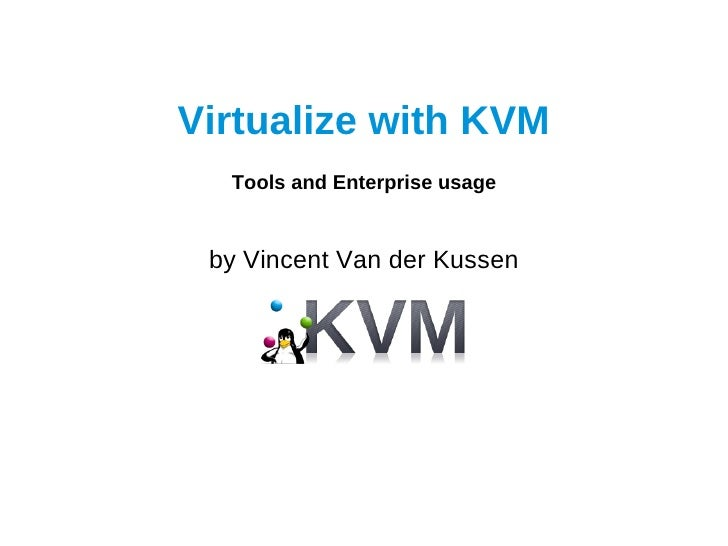 KVM tools and enterprise usage