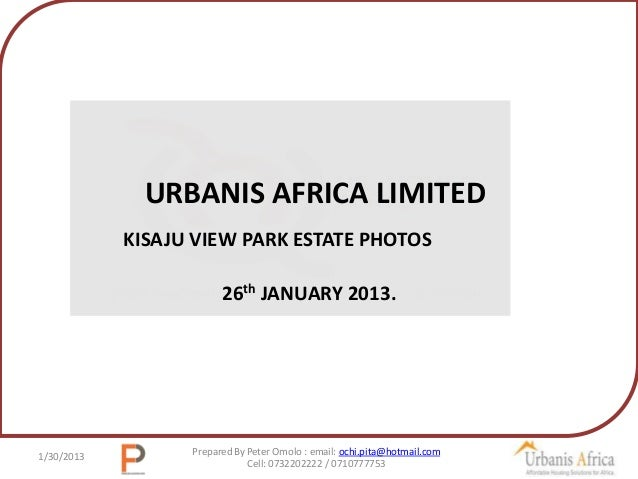 URBANIS AFRICA LIMITED            KISAJU VIEW PARK ESTATE PHOTOS                        26th JANUARY 2013.                ...