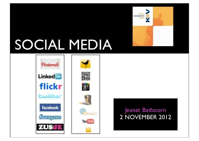 SOCIAL MEDIA                 Jeanet Bathoorn               2 NOVEMBER 2012