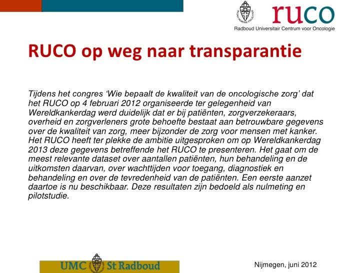 RUCO op weg naar transparantieTijdens het congres 'Wie bepaalt de kwaliteit van de oncologische zorg' dathet RUCO op 4 feb...