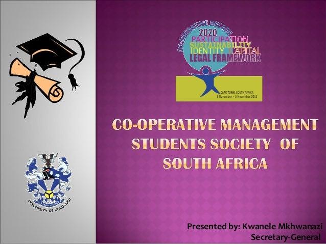 Kwanele Mkhwanazl: Co-operative Management of Students Society of South Africa