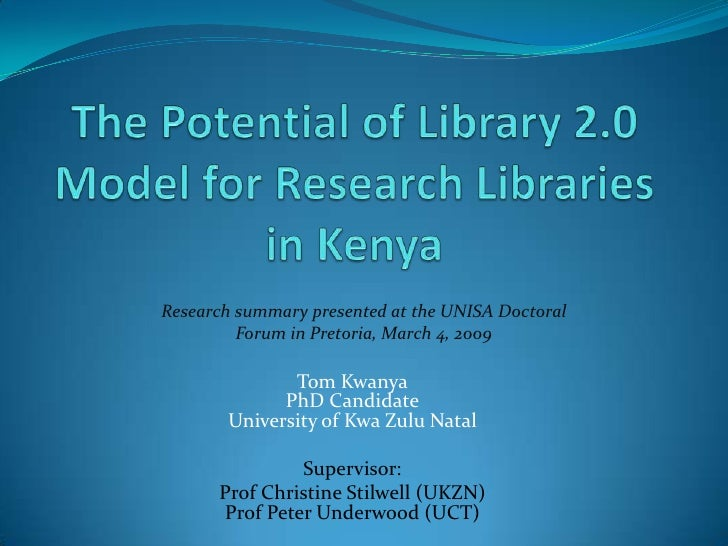 The Potential of Library 2.0 Model for Research Libraries in Kenya<br />Research summary presented at the UNISA Doctoral F...