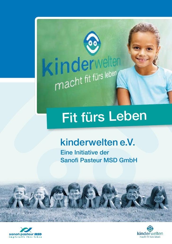 Fit fürs Leben kinderwelten e.V. Eine Initiative der Sanofi Pasteur MSD GmbH