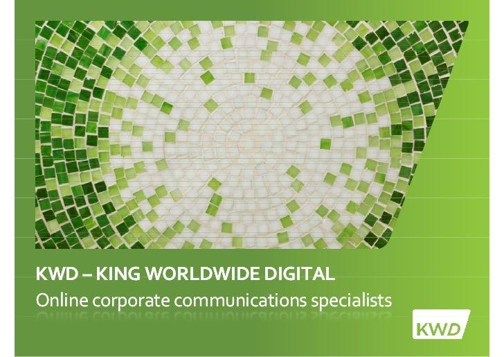 KWD–KWD– KINGWORLDWIDEDIGITALOnlinecorporatecommunicationsspecialists