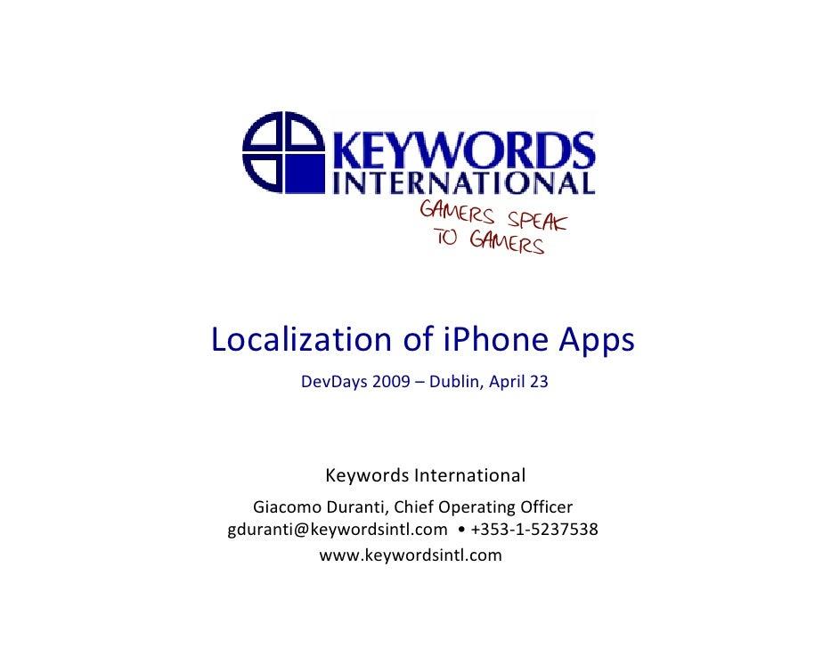 LocalizationofiPhoneApps          DevDays2009– Dublin,April23                Keywords International     GiacomoDur...