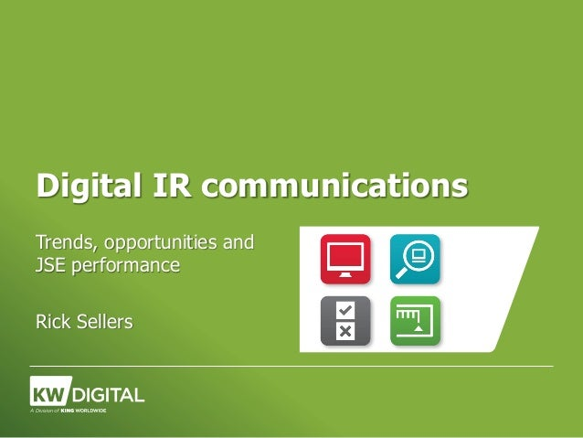 Digital IR communicationsTrends, opportunities andJSE performanceRick Sellers
