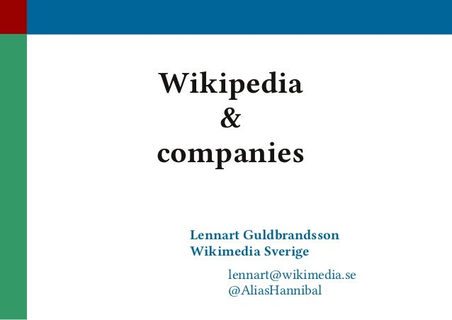 Wikipedia and companies, explained, by Lennart Guldbrandsson, uncommented