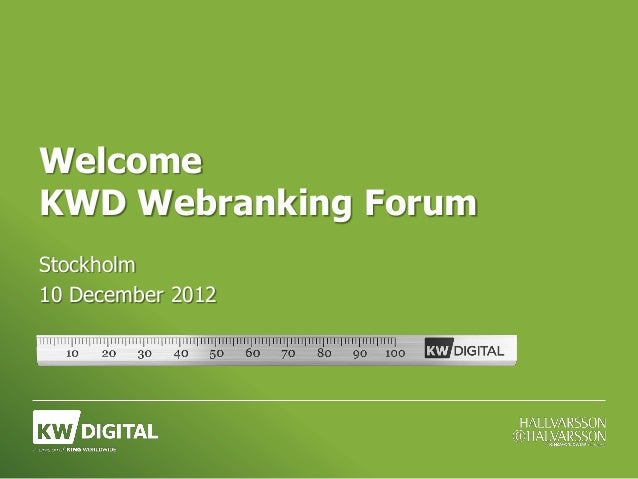 WelcomeKWD Webranking ForumStockholm10 December 2012