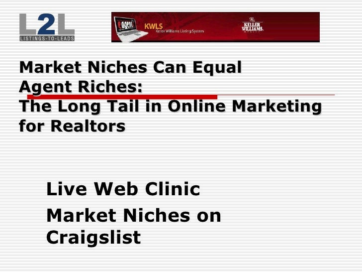 Market Niches Can Equal  Agent Riches:  The Long Tail in Online Marketing  for Realtors Live Web Clinic Market Niches on C...
