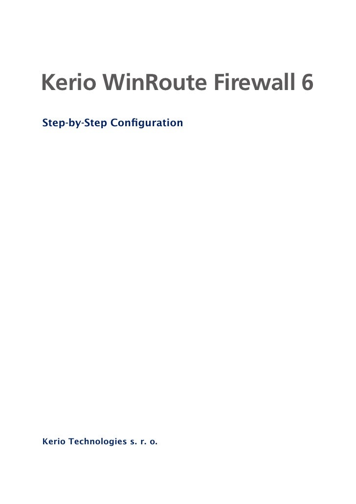 Kerio WinRoute Firewall 6 Step-by-Step Configuration     Kerio Technologies s. r. o.