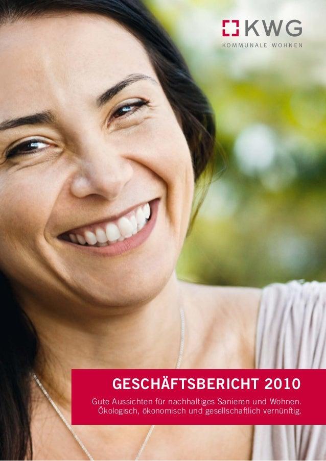 geschäftsbericht 2010Gute Aussichten für nachhaltiges Sanieren und Wohnen. Ökologisch, ökonomisch und gesellschaftlich ver...