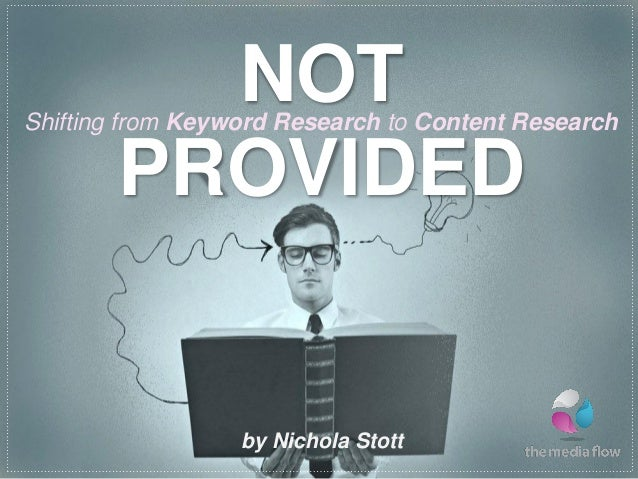 NOTPROVIDEDShifting from Keyword Research to Content Researchby Nichola Stott
