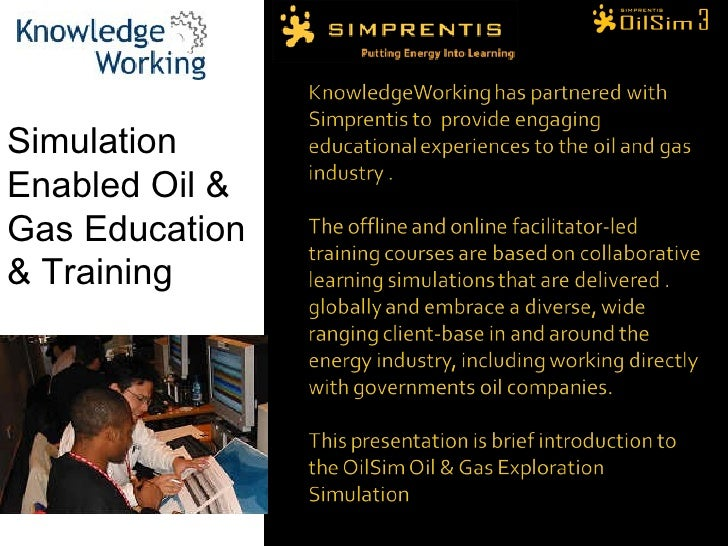 Simulation Enabled Oil & Gas Education & Training